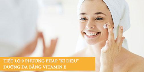 """Tiết lộ 9 phương pháp """"kì diệu"""" dưỡng da bằng Vitamin E"""